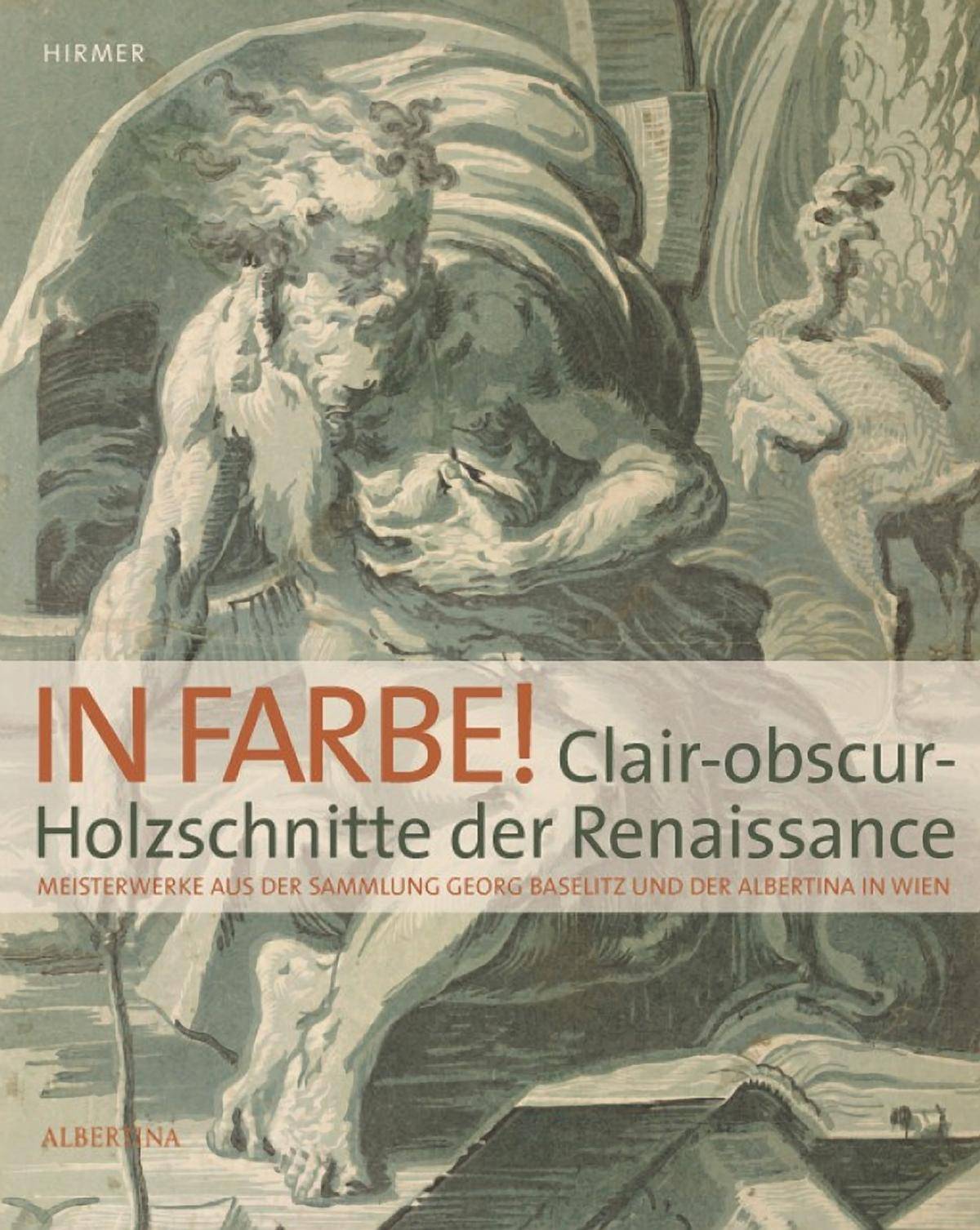 In Farbe! Clair Obscur Holzschnitte Der Renaissance. Exhibition Catalogue