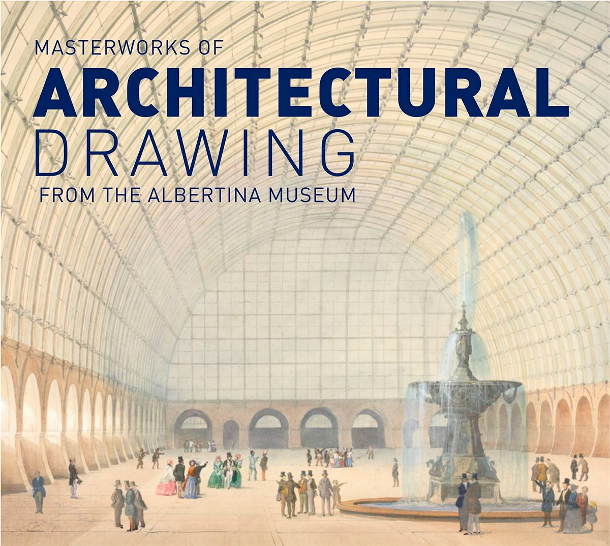 architectural drawings. Masterworks Of Architectural Drawings From The ALBERTINA Museum